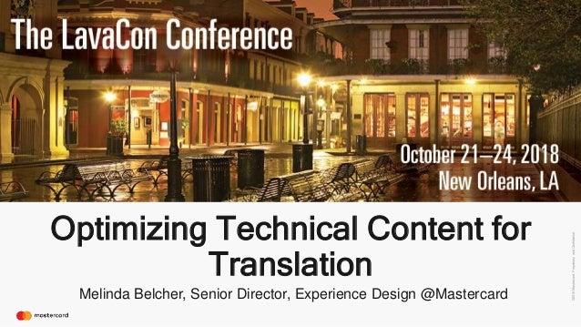 ©2018Mastercard.ProprietaryandConfidential. Optimizing Technical Content for Translation Melinda Belcher, Senior Director,...
