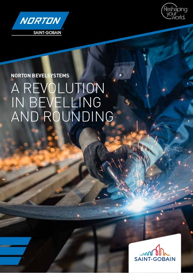 NORTON BEVELSYSTEMS A REVOLUTION IN BEVELLING AND ROUNDING