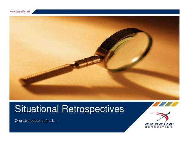 Situational Retrospectives One size does not fit all…..