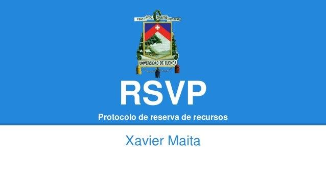 RSVPProtocolo de reserva de recursos Xavier Maita
