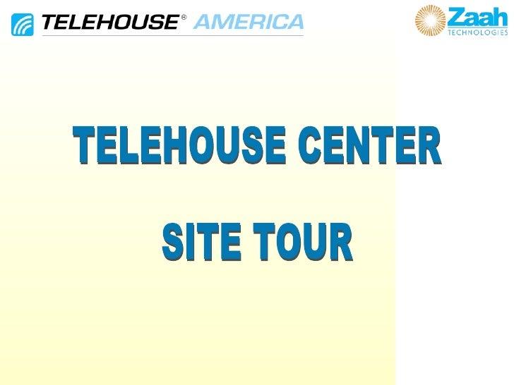 TELEHOUSE CENTER SITE TOUR