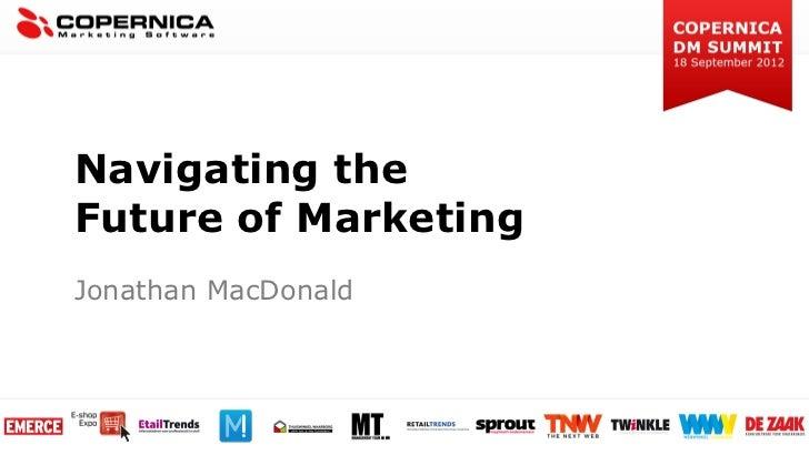 Navigating theFuture of MarketingJonathan MacDonald