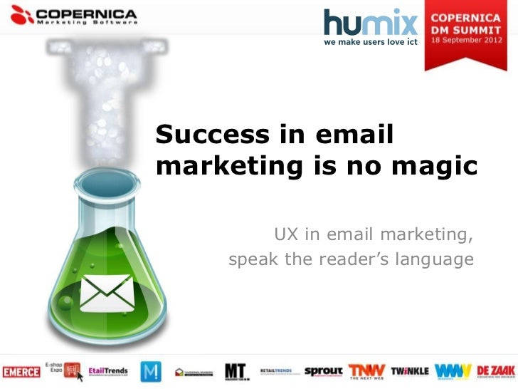 Success in emailmarketing is no magic         UX in email marketing,    speak the reader's language
