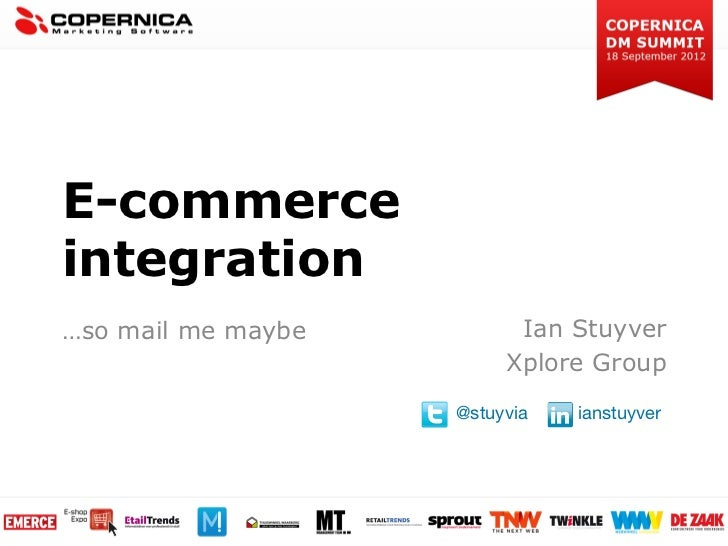 E-commerceintegration…so mail me maybe         Ian Stuyver                                                             Xpl...