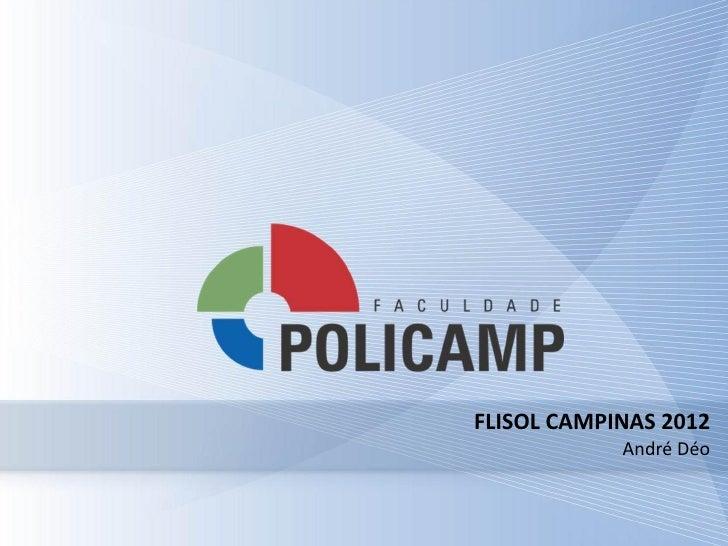 FLISOL CAMPINAS 2012            André Déo