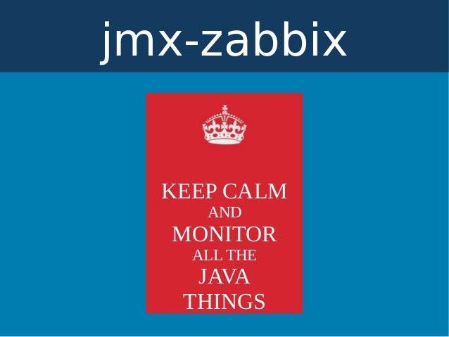 jmx-zabbix KEEP CALM AND MONITOR ALL THE JAVA THINGS