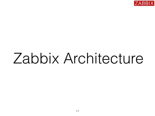 Alexei vladishev zabbix monitoring solution for everyone for Architecture zabbix