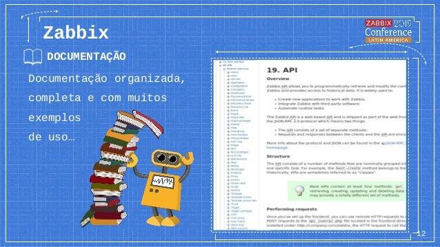 12 Zabbix Documentação organizada, completa e com muitos exemplos de uso… DOCUMENTAÇÃO