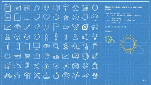 SlidesCarnival icons are editable shapes. This means that you can: ● Resize them without losing quality. ● Change fill col...