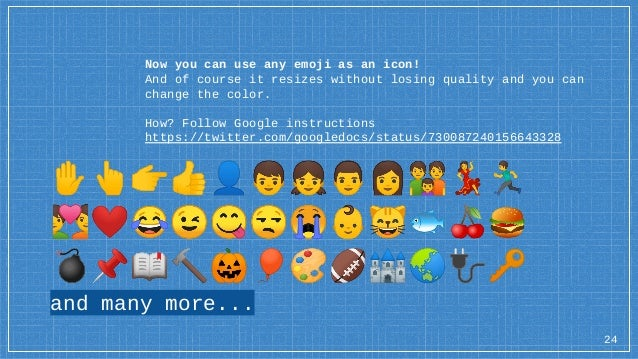 24 Now you can use any emoji as an icon! And of course it resizes without losing quality and you can change the color. How...