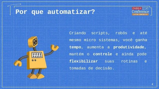 Criando scripts, robôs e até mesmo micro sistemas, você ganha tempo, aumenta a produtividade, mantém o controle e ainda po...