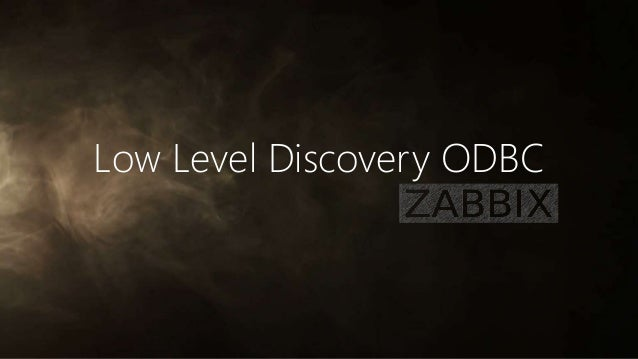 Low Level Discovery ODBC