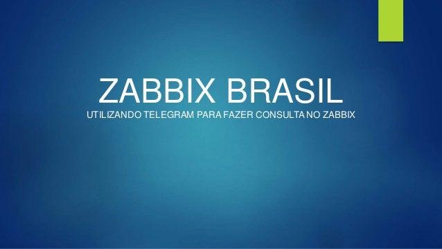 ZABBIX BRASILUTILIZANDO TELEGRAM PARA FAZER CONSULTA NO ZABBIX