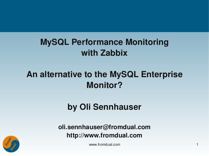 MySQL Performance Monitoring           with ZabbixAn alternative to the MySQL Enterprise                 Monitor?         ...