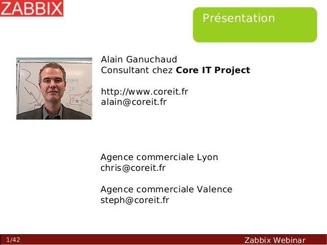 Présentation  Alain Ganuchaud Consultant chez Core IT Project http://www.coreit.fr alain@coreit.fr  Agence commerciale Lyo...