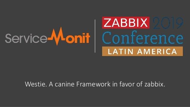 Westie. A canine Framework in favor of zabbix.