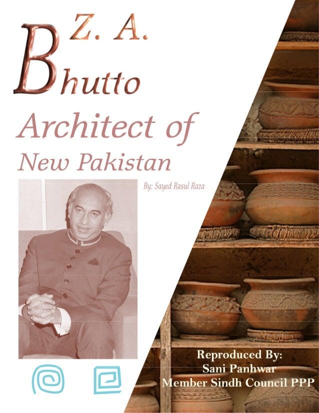 Zulfikar Ali Bhutto; Architect of New Pakistan © Copyright www.bhutto.org 2 ZZZZulfikarulfikarulfikarulfikar AAAAlililili ...
