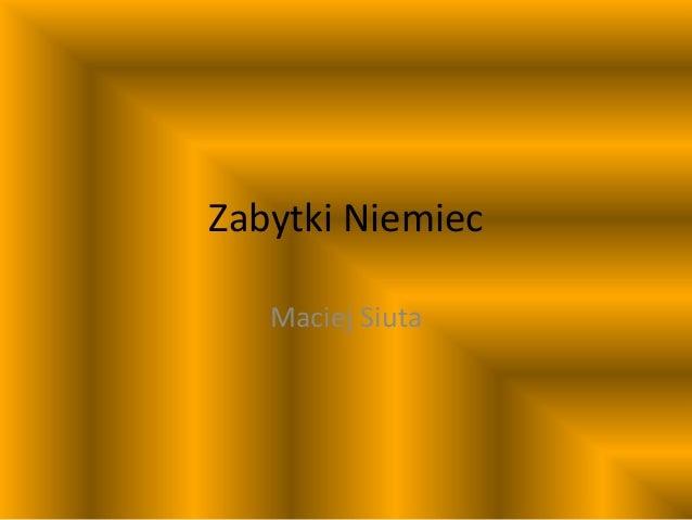 Zabytki Niemiec Maciej Siuta