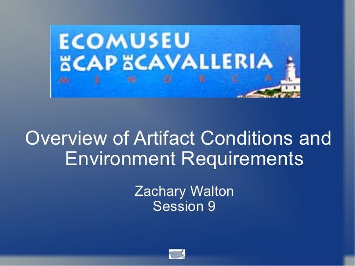 Overview of Artifact Conditions and Environment Requirements Zachary Walton Session 9