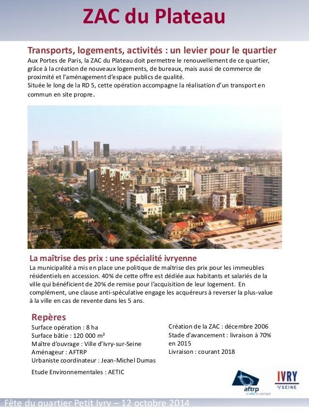 ZAC du Plateau – Ivry sur Seine  ZAC du Plateau  Fête du quartier Petit Ivry – 12 octobre 2014  Transports, logements, act...