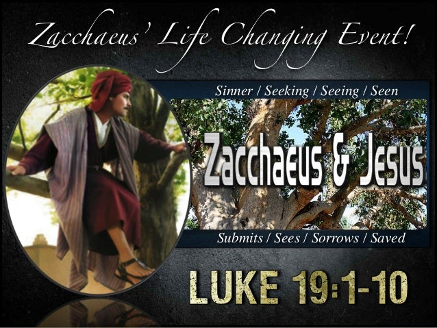 Sinner / Seeking / Seeing / Seen Submits / Sees / Sorrows / Saved Zacchaeus' Life Changing Event!