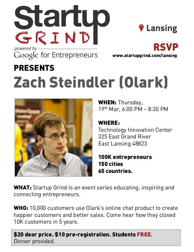 PRESENTS Zach Steindler (Olark) WHEN: Thursday, 19th Mar, 6:00 PM – 8:30 PM WHERE: Technology Innovation Center 325 East G...