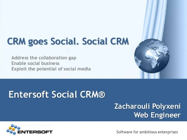 CRM goes Social. Social CRMEntersoft Social CRM®Address the collaboration gapEnable social businessExploit the potential o...