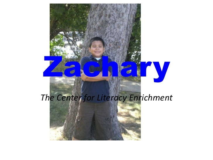 Zachary<br />The Center for Literacy Enrichment<br />