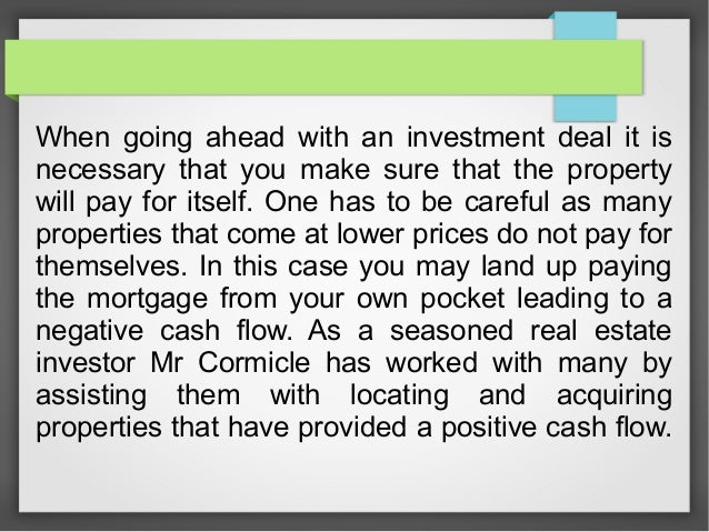 When going ahead with an investment deal it is necessary that you make sure that the property will pay for itself. One has...