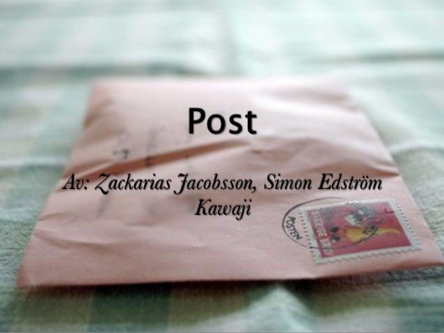 PostAv: Zackarias Jacobsson, Simon Edström                Kawaji