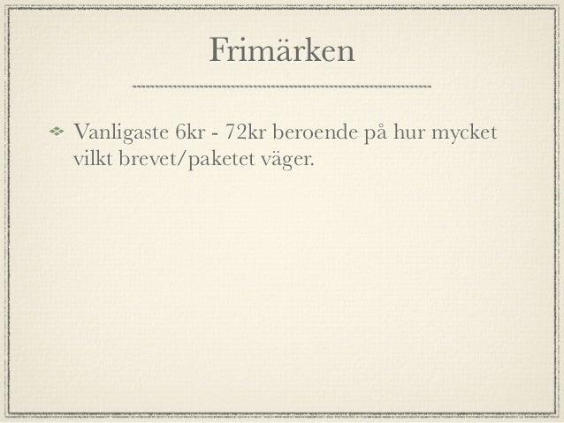 Företag som har uppstått av dettekniska systemet. Företaget Svensk post används över hela sverige.