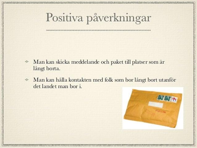EkologiskaMan använder ganska mycket papper för vykorten ochkuverten.Det är med effektivt att använda E-mail, det går inte...