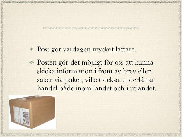 Teknisk beskivning av post och      dess innovationer.