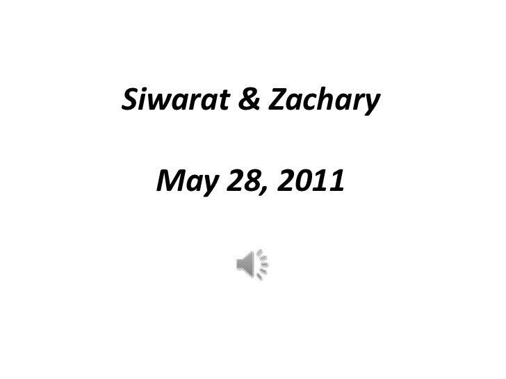 Siwarat & Zachary<br />May 28, 2011<br />
