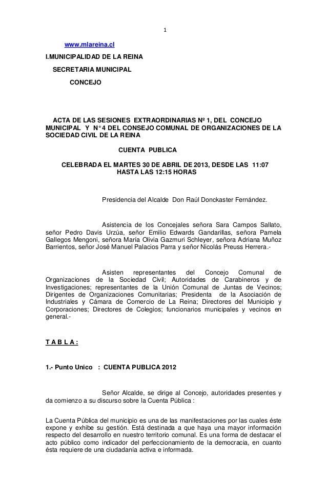 1 www.mlareina.cl I.MUNICIPALIDAD DE LA REINA SECRETARIA MUNICIPAL CONCEJO ACTA DE LAS SESIONES EXTRAORDINARIAS Nº 1, DEL ...