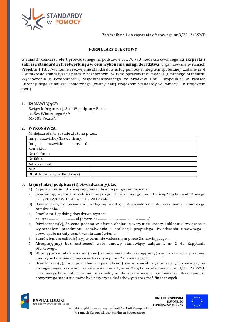 Załącznik nr 1 do zapytania ofertowego nr 3/2012/GSWB                                       FORMULARZ OFERTOWYw ramach kon...