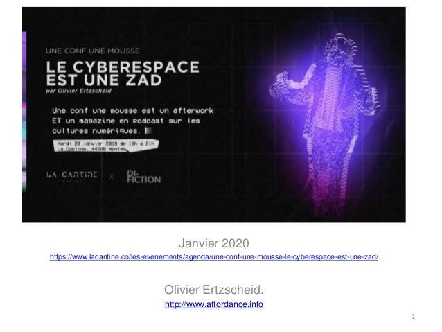Janvier 2020 https://www.lacantine.co/les-evenements/agenda/une-conf-une-mousse-le-cyberespace-est-une-zad/ Olivier Ertzsc...