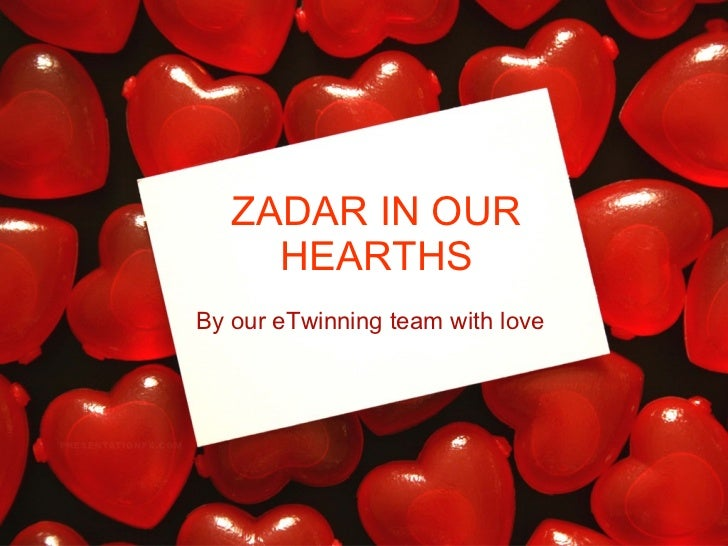 ZADAR IN OUR HEARTHS By our eTwinning team with love