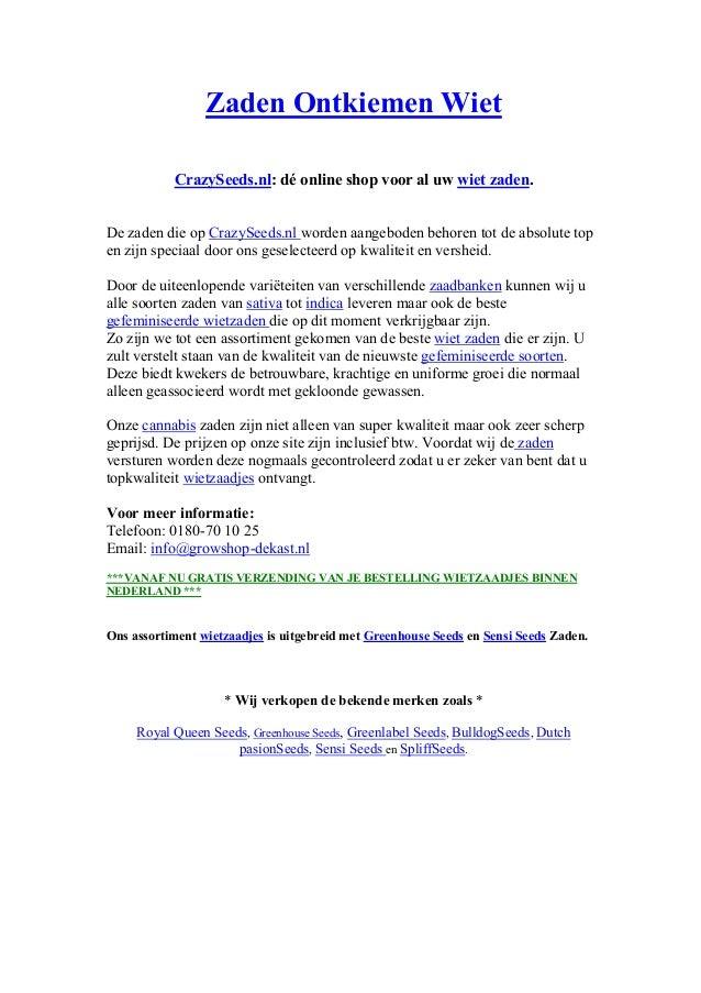 Zaden Ontkiemen Wiet           CrazySeeds.nl: dé online shop voor al uw wiet zaden.De zaden die op CrazySeeds.nl worden aa...