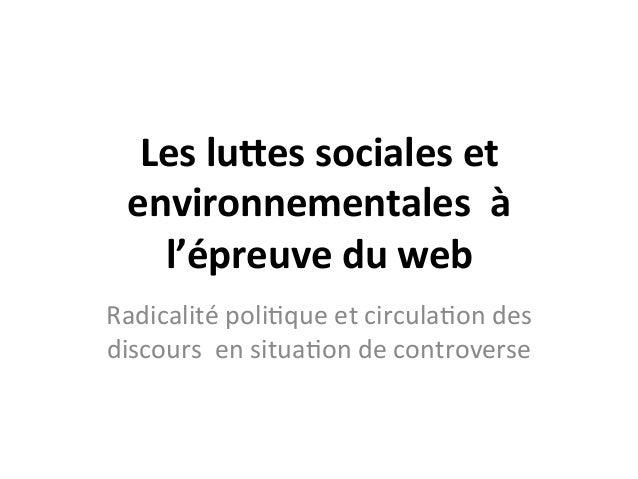 Les  lu'es  sociales  et   environnementales    à   l'épreuve  du  web   Radicalité  poli,que  et...