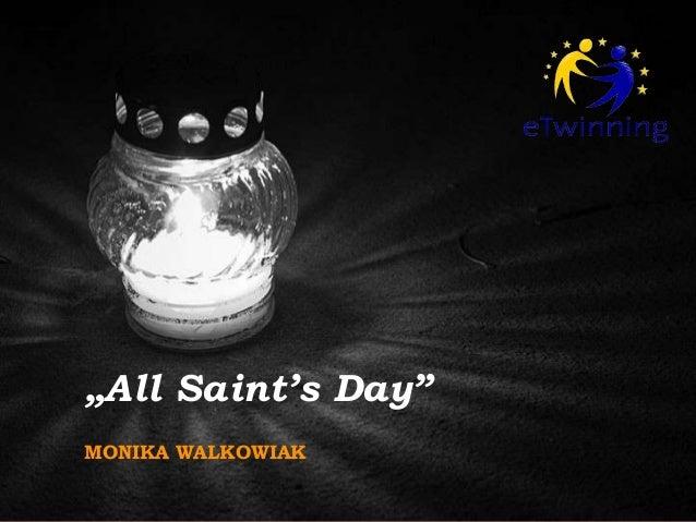 """All Saint's Day"" MONIKA WALKOWIAK"