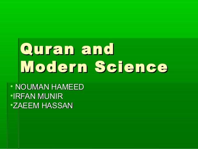 Qur an and Moder n Science • NOUMAN HAMEED •IRFAN MUNIR •ZAEEM HASSAN