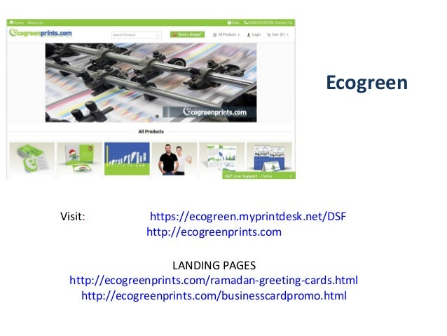 Ecogreen Visit: https://ecogreen.myprintdesk.net/DSF http://ecogreenprints.com LANDING PAGES http://ecogreenprints.com/ram...