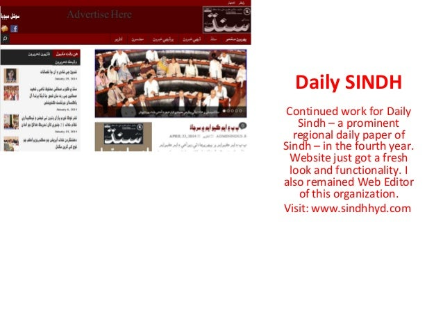 Daily SINDH Continued work for Daily Sindh – a prominent regional daily paper of Sindh – in the fourth year. Website just ...