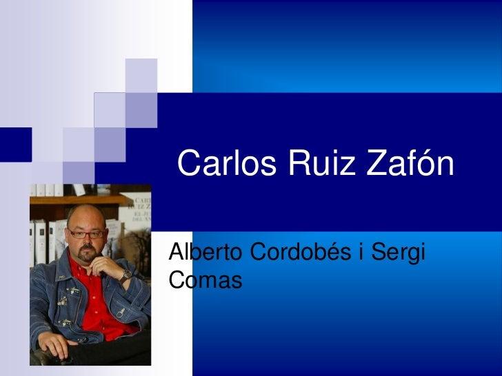 Carlos Ruiz Zafón<br />Alberto Cordobés i Sergi Comas<br />