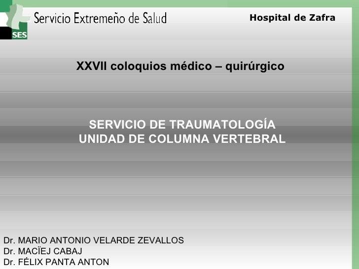 Hospital de Zafra             XXVII coloquios médico – quirúrgico               SERVICIO DE TRAUMATOLOGÍA              UNI...