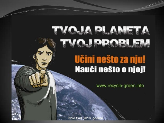 www.recycle-green.infoNovi Sad, 2013. godina