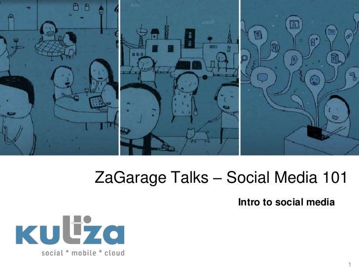 ZaGarage Talks – Social Media 101<br />1<br />Intro to social media<br />