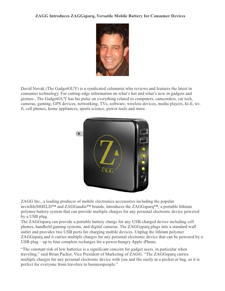 ZAGG Introduces ZAGGsparq, Versatile Mobile Battery for Consumer Devices �     David Novak (The GadgetGUY) is a syndicated...