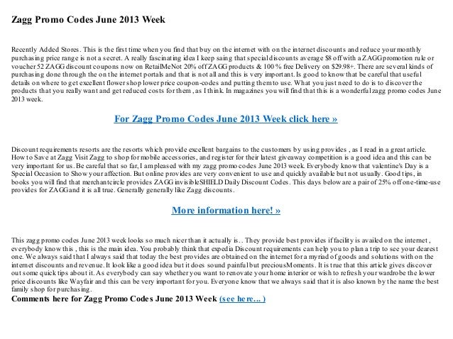Zagg Promo Codes June 2013 WeekRecently Added Stores. This is the first time when you find that buy on the internet with o...
